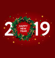 happy new year 2019 text design greeting with and vector image