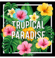 watercolor tropical paradise flowers and leaves vector image vector image
