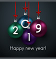 happy new year 2019 card with christmas balls vector image