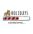 progress bar with inscription holidays loading vector image vector image