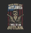 american i will be an outlaw vector image vector image