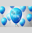 blue balloons with an inscription big sale fifteen vector image vector image