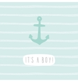 Its a boy Anchor greeting card template vector image vector image