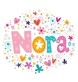 Nora female name design decorative lettering type vector image vector image