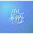 Are You Happy Concept on Blue Violet Background vector image