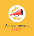 even announcement loudspeaker icon vector image