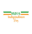happy independence day india calligraphy flag