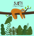 cute funny sloth hanging on the tree sleepy and vector image vector image