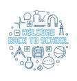welcome back to school round outline blue vector image vector image