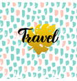 travel handwritten card vector image vector image