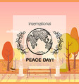 peace day international holiday poster with earth vector image vector image