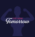 stop saying tomorrow poster design for gym vector image vector image