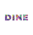 dine concept retro colorful word art vector image vector image