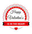 happy valentines in heart bright festive promo vector image
