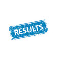 results sign sticker stamp texture vector image
