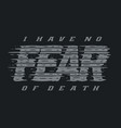 typography quotes fear vector image vector image