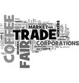 what is fair trade coffee and why should we buy vector image