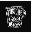 Hand drawn vintage quote for coffee vector image