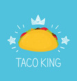 king taco cartoon flat and doodle vector image vector image