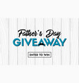 fathers day giveaway banner for social media vector image