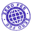 grunge textured zero fee stamp seal vector image vector image
