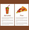pizza piece and soft drink in cup colorful poster vector image vector image