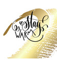 stay warm hand lettering quote to winter holiday vector image vector image