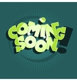 Coming Soon Comic Lettering With Sparks vector image vector image