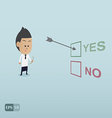 Business man choose yes by the archer vector image vector image