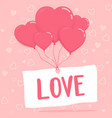 love on paper with heart balloons vector image vector image