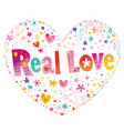 real love vector image vector image