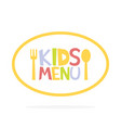 kids menu ellipse label template vector image vector image