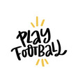 play football lettering vector image
