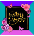 happy mothers day hand-drawn lettering with roses vector image vector image