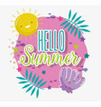 hello summer season tropical design vector image