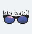 lets travel vector image vector image