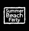 summer beach party typography design vector image