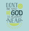 biblical background do not be sad god is always vector image vector image