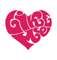 hand drawn lettering 60-s like me in form heart vector image