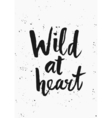 Wild at Heart Poster Design vector image vector image