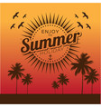enjoy the summer holiday sunset background vector image