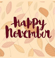 happy november calligraphic inscription on an vector image vector image