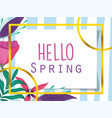 hello spring flowers nature gold frame decoration vector image vector image