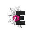 letter e with handmade font and floral decoration vector image