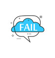 outline speech bubble with fail phrase vector image vector image