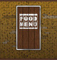 food menu old brick wall wood sheet vector image vector image