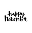 happy november calligraphic inscription vector image vector image