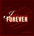 I Will Love You Forever Valentines Day Card vector image