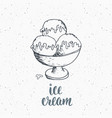 ice cream with lettering sketch vintage label vector image vector image