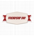 Friendship Day greeting Label with Ribbon vector image vector image